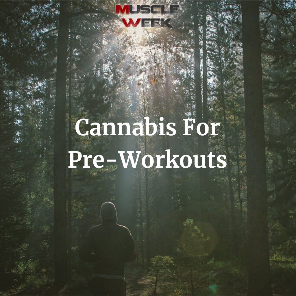 Cannabis For Pre-Workouts